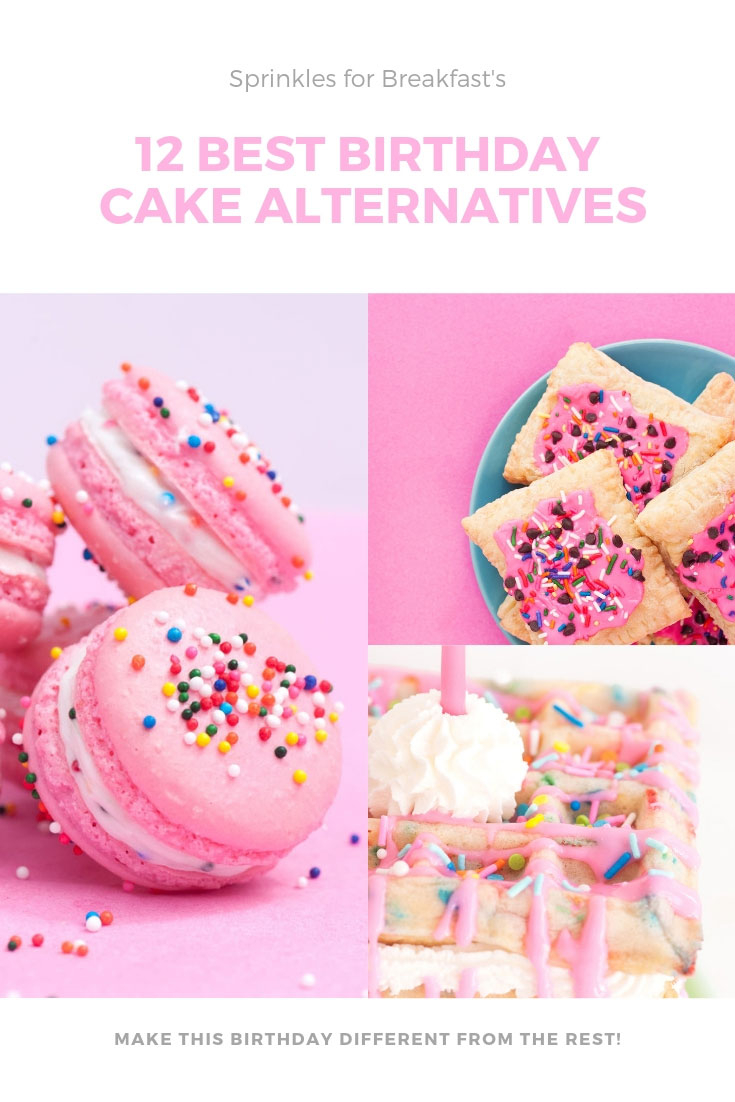 Birthday Cake Alternatives The Best Birthday Cake Alternatives Sprinkles For Breakfast