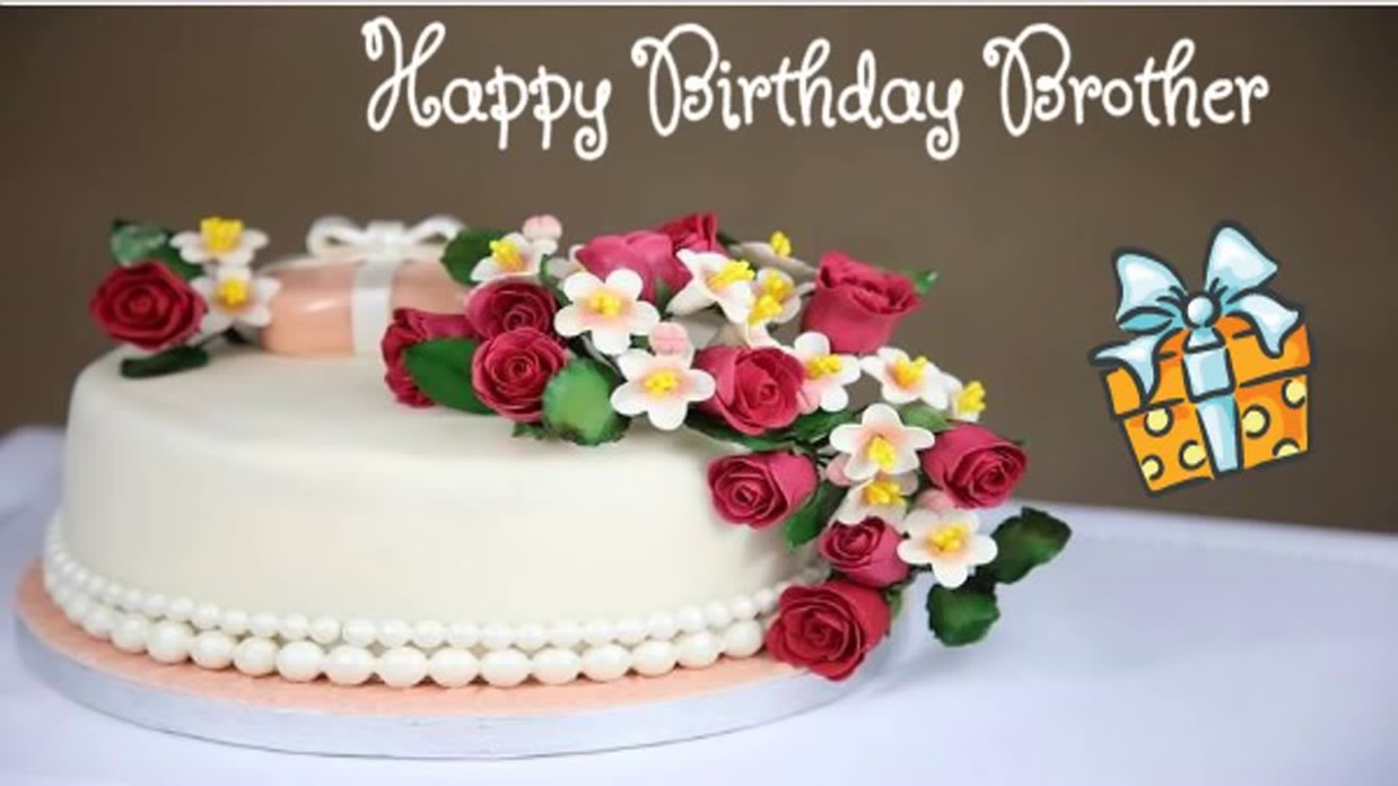 Birthday Cake For Brother Happy Image Wishes Youtube