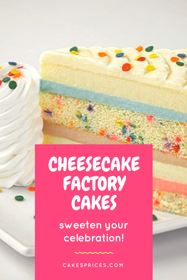 Cheesecake Factory Birthday Cake Find Out The Prices Delivery Options For Cheesecake Factory Cakes