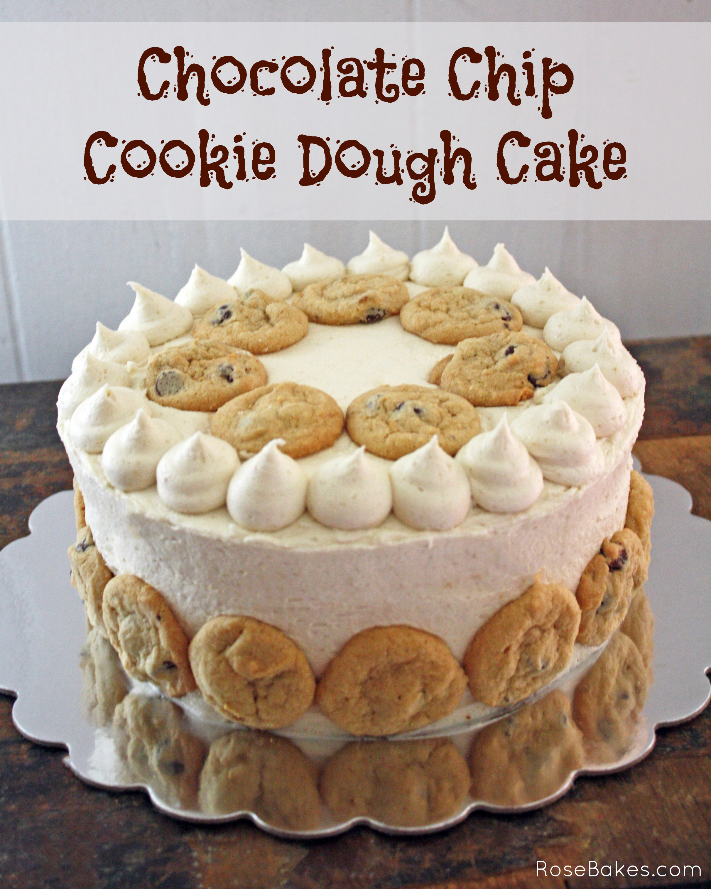 Chocolate Chip Cookie Birthday Cake Cookies Milk Cake And Cupcakes Rose Bakes