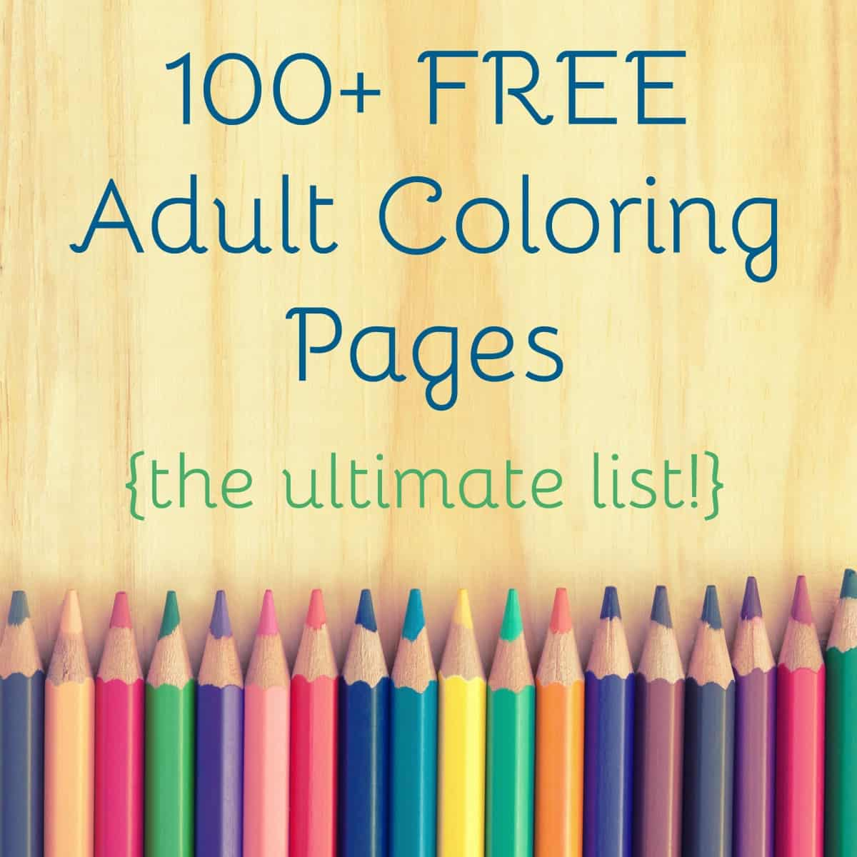 Free Adult Coloring Pages The Ultimate Guide To Free Adult Coloring Pages Diy Candy