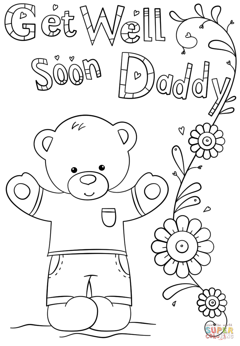 Get Well Coloring Pages Get Well Soon Daddy Coloring Page Free Printable Coloring Pages
